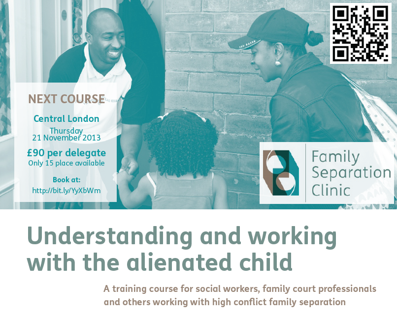 Working with alienated children and their families; a workshop for practitioners